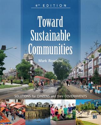 Toward Sustainable Communities By Roseland, Mark